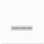 Android How To Create Custom Toast Programmatically